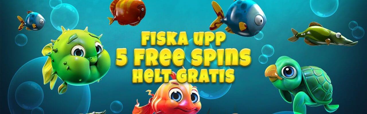 fiska upp 5 free spins helt gratis