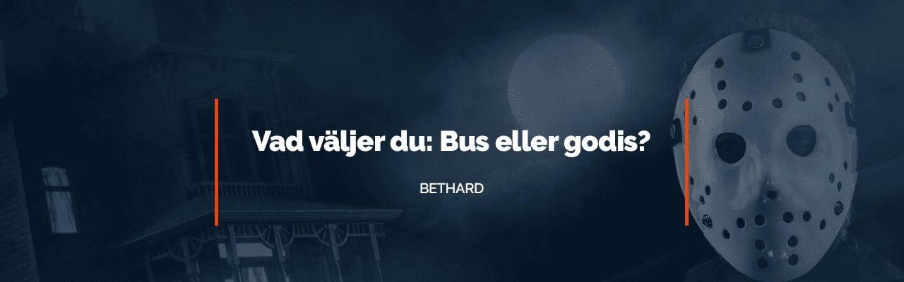 Välj Bus eller godis hos Bethard