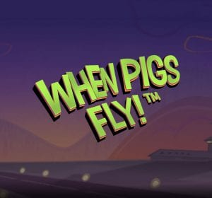 when-pigs-fly-netent-slot